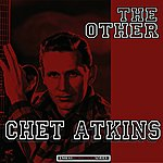 Chet Atkins The Other Chet Atkins (Remastered)