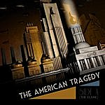The American Tragedy Side A (The Flame)