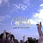 Of The Opera Lost In The Ravine