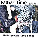 Father Time Underground Love Songs