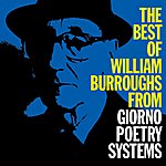 William S. Burroughs The Best Of William Burroughs From Giorno Poetry Systems