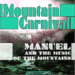 Manuel Manuel And The Music Of The Mountains: Mountain Carnival (Remastered)