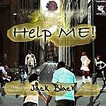 Jack Black Help Me