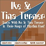 Ike & Tina Turner Dance With Ike & Tina Turner & Their Kings Of Rhythm Band