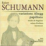 Daniel Blumenthal Schumann, Robert: Variations Abegg - Papillons - Etudes De Paganini - Scenes D'enfants - Intermezzi