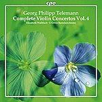 Elizabeth Wallfisch Telemann: Complete Violin Concertos, Vol. 4