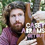 Casey Abrams Get Out