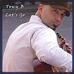 Tony B. Let's Go