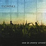 Tonemah One In Every Crowd