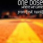 One Dose Where We Came From (Feat. Twink)