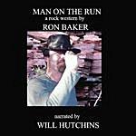 Ron Baker Man On The Run