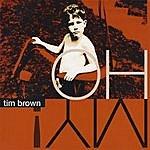 Tim Brown Oh My