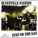 Bluesville Station Step On The Gas