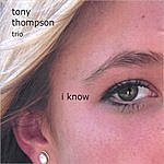 Tony Thompson I Know