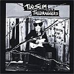 Too Slim & The Taildraggers Rock Em Dead