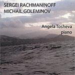 Angela Tosheva Sergei Rachmaninoff, Michail Goleminov - Piano Works