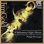 Philippe Herreweghe Mendelssohn: Ein Sommernachtstraum (A Midsummer's Night Dream)