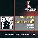 David Oistrakh Great Musicians, Great Music: Isaac Stern And David Oistrakh Perform Vivaldi