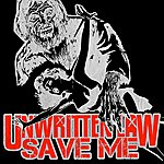 Unwritten Law Save Me