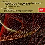 Czech Philharmonic Orchestra Feld, Sommer: Concerto For Flute And Orchestra, Antigona