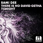 Sami Dee There Is No David Getah Tonight