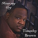 Timothy Brown Hear My Cry