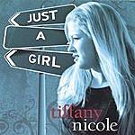 Tiffany Nicole Just A Girl