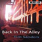 Tim Sanders Back In The Alley