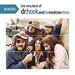 Dr. Hook & The Medicine Show Playlist: The Very Best Of Dr. Hook And The Medicine Show