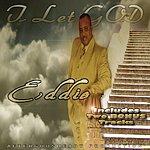 Eddie I Let God