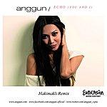 Anggun Echo (You And I) (Hakimakli Remix)