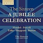 The Sixteen A Jubilee Celebration