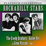 The Everly Brothers Rockabilly Stars: The Everly Brothers, Bobby Vee & Gene Vincent, Vol. 2