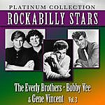 The Everly Brothers Rockabilly Stars: The Everly Brothers, Bobby Vee & Gene Vincent, Vol. 3