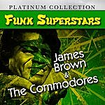 James Brown Funk Superstars: James Brown & The Commodores