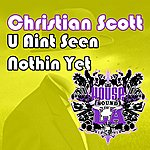 Christian Scott U Aint See Nothin Yet (Single)
