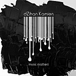 Dzihan & Kamien Music Matters