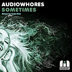 Audiowhores Sometimes (Sean Finn Remix)