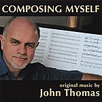 John Thomas Composing Myself