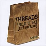 The Threads Ballad Of The Lost Blue Blood