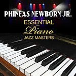 Phineas Newborn, Jr. Essential Piano Jazz Masters