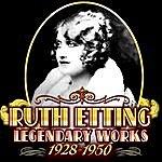 Ruth Etting Legendary Works 1928-1950