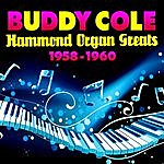 Buddy Cole Hammond Organ Greats 1958-1960
