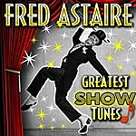 Fred Astaire Greatest Show Tunes