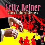 Fritz Reiner Fritz Reiner Plays Richard Strauss