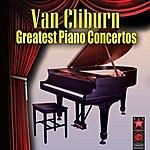 Van Cliburn Greatest Piano Concertos