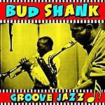 Bud Shank Groove Jazz