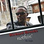 Richard Brooks Nothin'