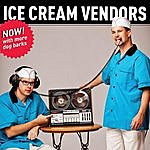 The Ice Cream Vendors Now! With More Dog Barks