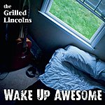 Grilled Lincolns Wake Up Awesome